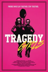 frightfest2017 TragedyGirls poster 201x300 - BJ Colangelo's Top 10 Horror Films of 2017