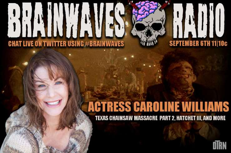 brainwaves caroline williams - #Brainwaves Episode 58: Actress Caroline Williams – Texas Chainsaw Massacre Part 2, Hatchet III, and More! LISTEN NOW!