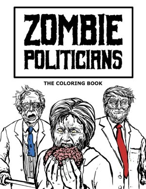 zombie politicians book - Adult Coloring Book Zombie Politicians Arriving Just in Time for the Holidays