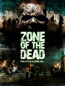 zoneofthedeadposter 225x300 - Dread Central Presents: ZONE OF THE DEAD Returns From Beyond the Grave and You Can Stream It Now!