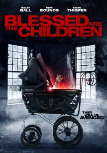 Blessed are the children 211x300 - BLESSED ARE THE CHILDREN Hits VOD & DVD This Halloween