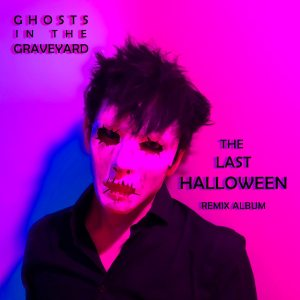 "LAST HALLOWEEN cd 300x300 - Exclusive: Ghosts in the Graveyard Release ""The Last Halloween (The Babysitter Murders Mix)"" Video"