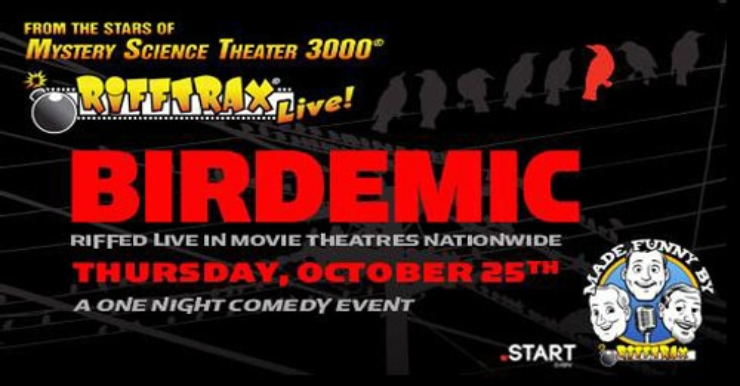 fathombird - RiffTrax Live: Birdemic Dive-Bombing Theatres on October 25th