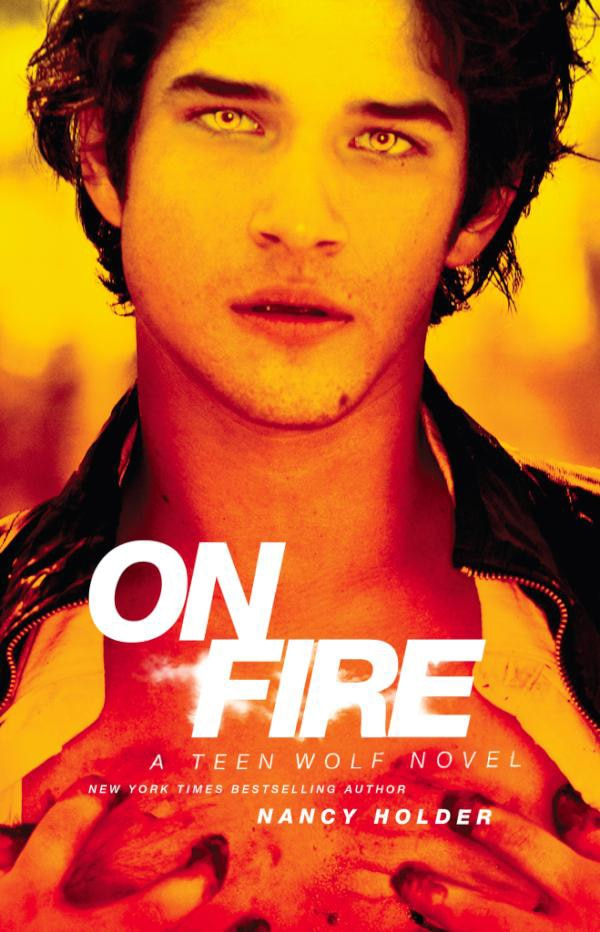 onfire - Teen Wolf Tie-In Novel On Fire Now Available from MTV Books