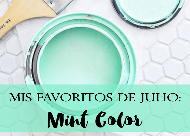 Mis favoritos de Julio: Mint Color