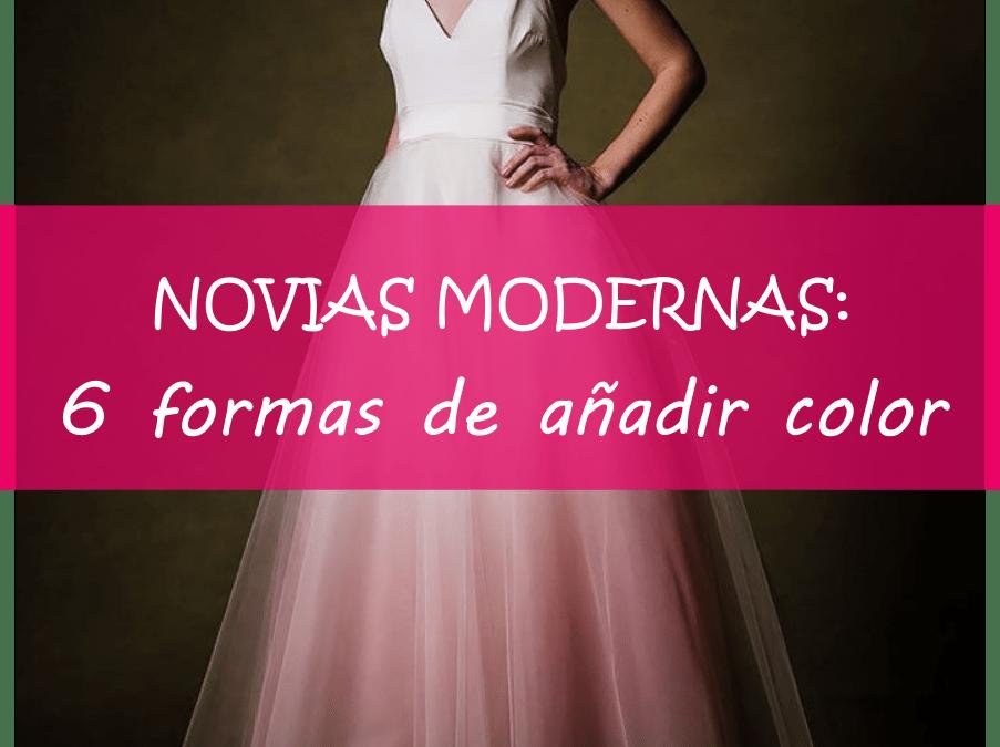Novias Modernas: 6 formas de añadir color.