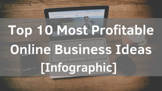 Top 10 Most Profitable Online Business Ideas