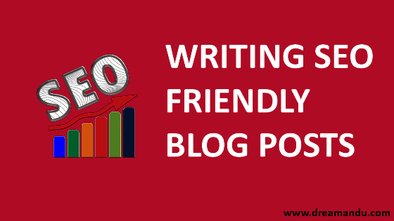 How to write SEO friendly blog posts?