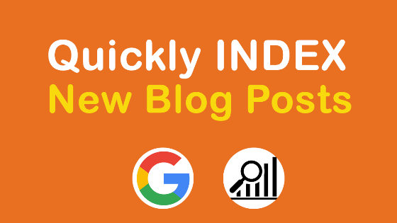 quickly index new blog posts on google