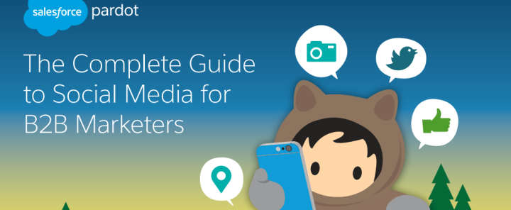 Complete Guide To Social Media for B2B Marketers