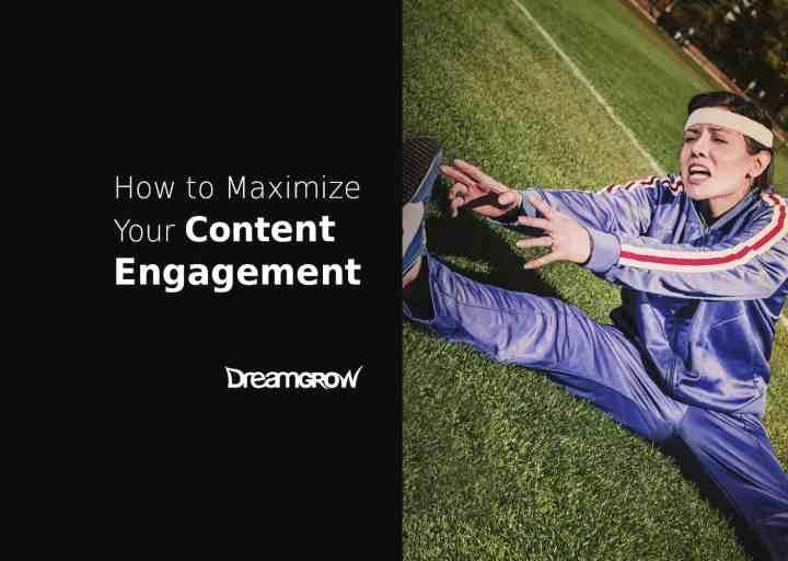 maximize content engagement