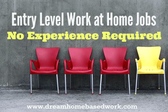 Entry Level Work at Home Jobs