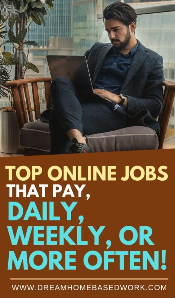 Are there any online work at home jobs that pay daily, weekly, or more often? Yes, here's a list of 20 ways to make money from home now.