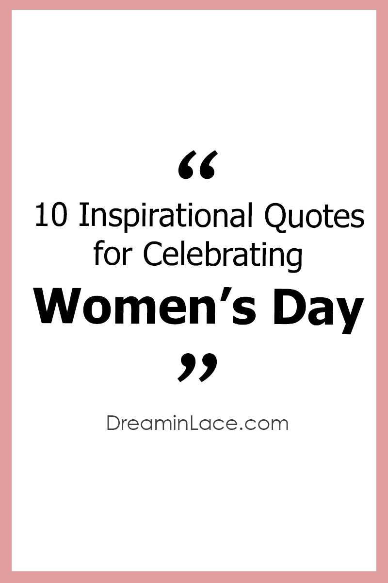 10 Inspiring Women's Day Quotes from Inspirational Women #WomensDay #Inspiration #Quotes