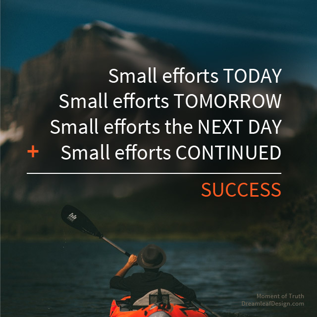 Inspiration - Small Efforts | www.DreamleafDesign.com