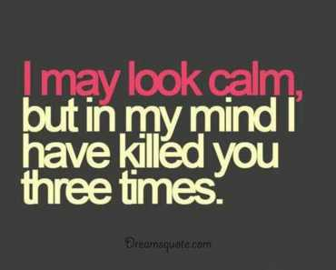 Funny sayings about life My mind Always Killed Three times, Funniest quotes