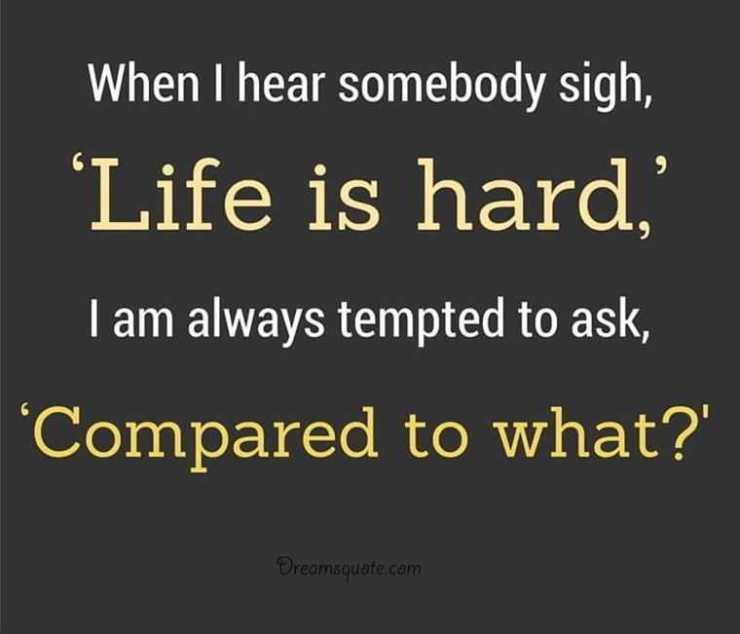 life quotes and sayings life is hard inspirational sayings