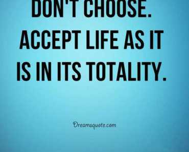 Osho Quotes about life Don't Choose Accept Life unique life quotes