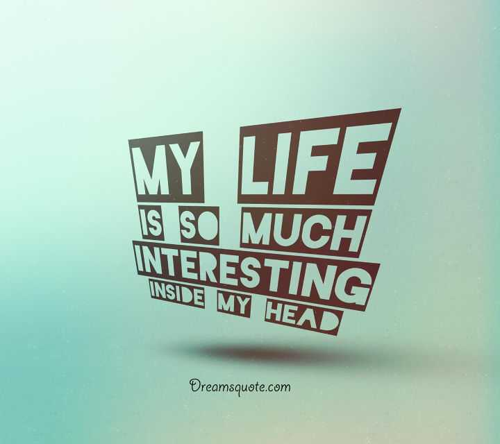 Interesting Quotes Unique Inspirational Life Quotes And Sayings 'My Life SO Much Interesting