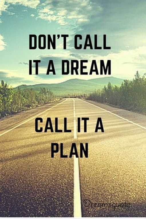 Be Inspired To Make Your Own Path With This Gorgeous: Dreams Quotes: Why Don't Call It Dreams…?