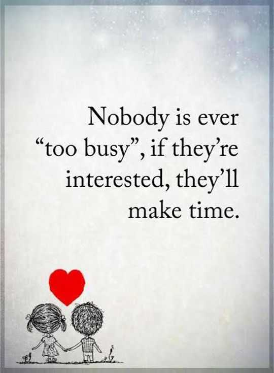 Inspirational Life Quotes Nobody Is Ever Too Busy Make Them If