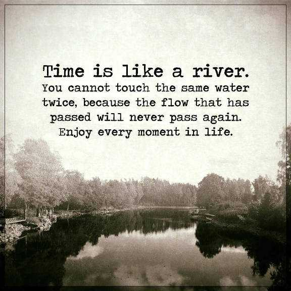 Inspirational Life Quotes Life Sayings Time Is Like A River Never