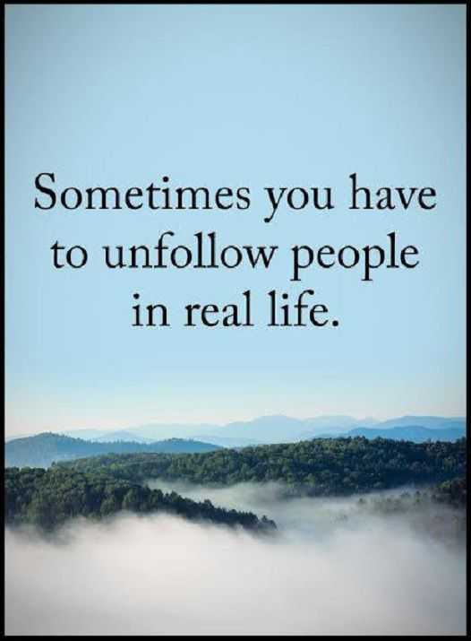 Real Life Quotes Awesome Inspirational Quotes Life Sayings Unfollow People In Real Life