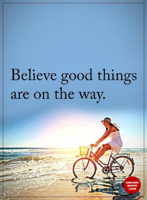 Inspirational Life Quotes: Positive Sayings Believe Good Things It Happens