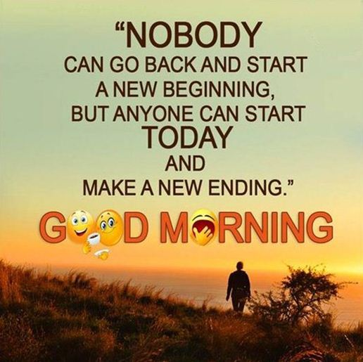 Good Morning Quotes Life Sayings Nobody Go Back Start New Start