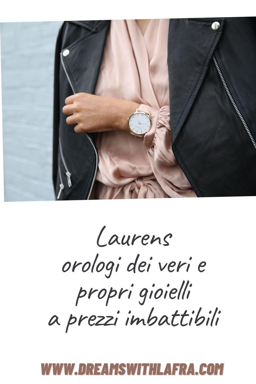 Laurens: orologi che sono dei veri e propri gioielli a prezzi accessibili