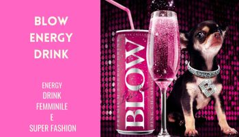 BLOW ENERGY DRINK - Il primo energy drink femminile e super fashion
