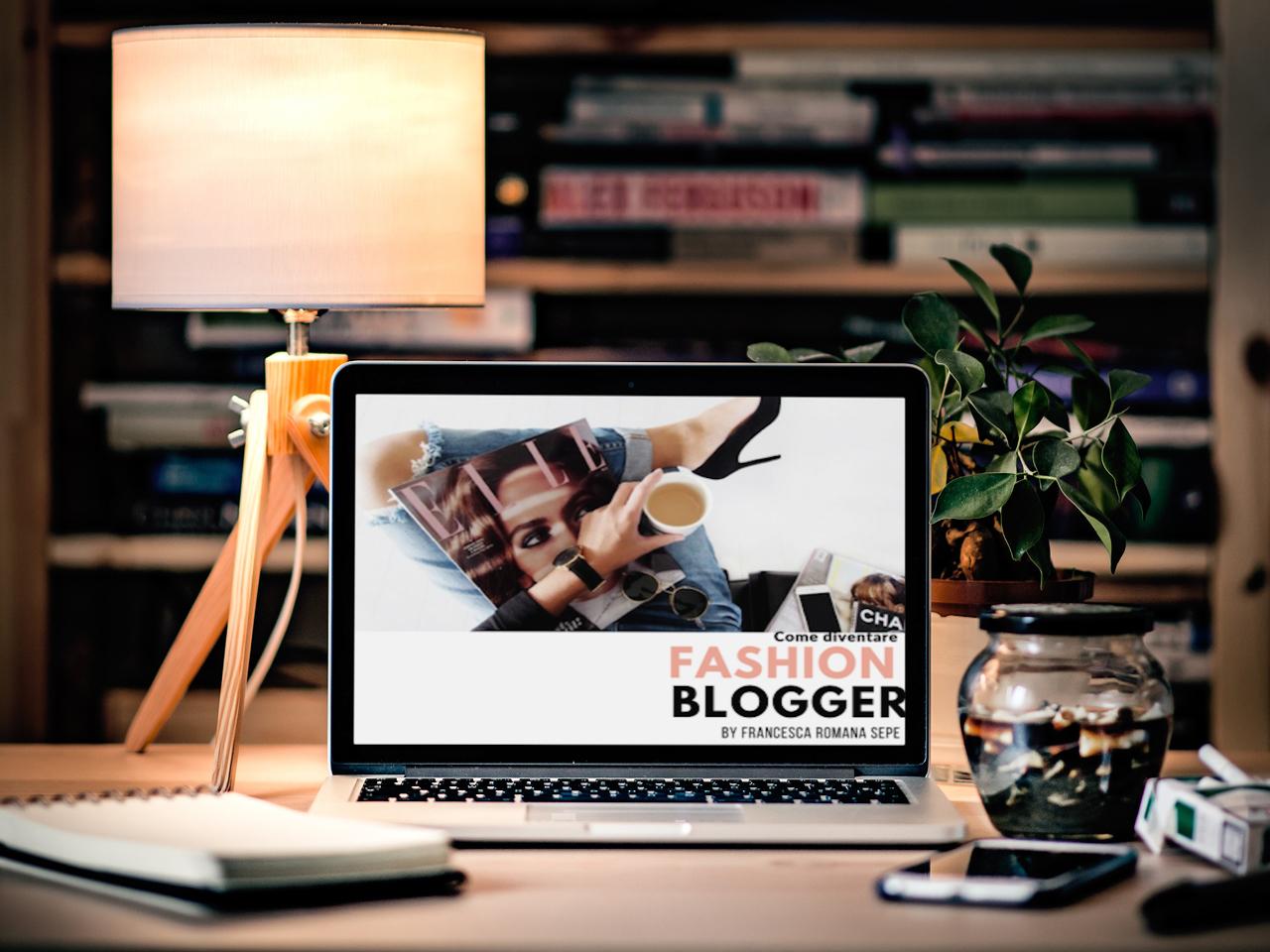 come diventare fashion blogger