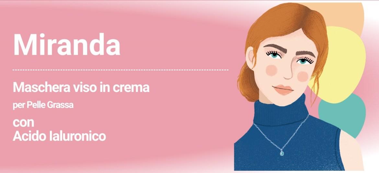 Miranda: la maschera viso in Crema per Pelli Grasse