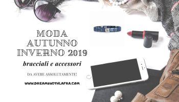 Moda autunno inverno 2019: bracciali e accessori da avere assolutamente