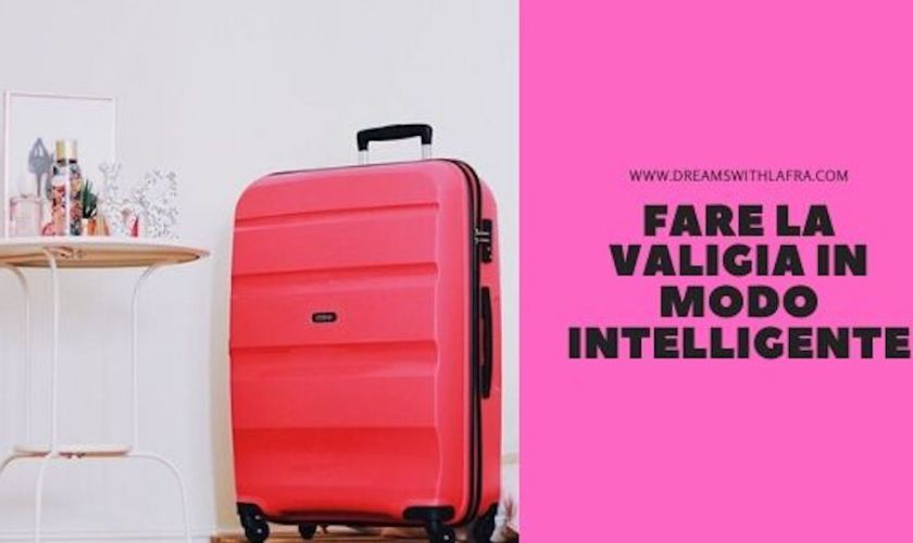 Fare la valigia in modo intelligente: 8 consigli