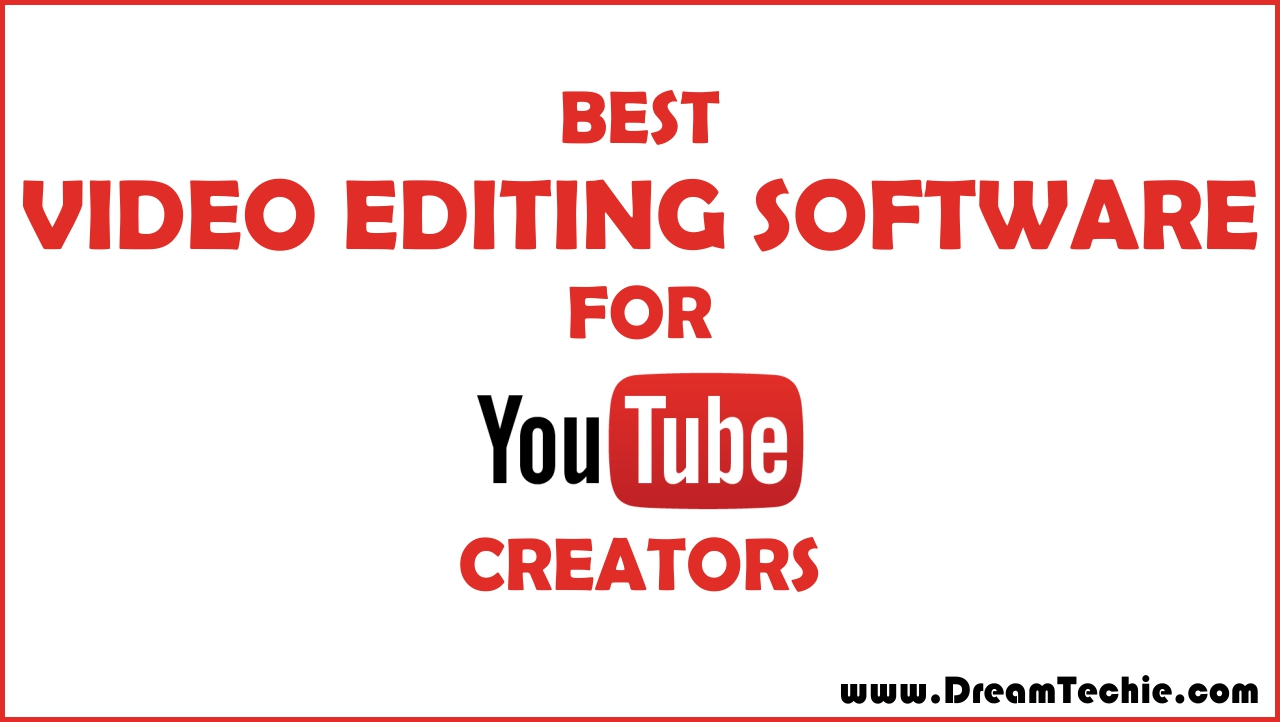 12 Best Video Editing Software for YouTube Creators