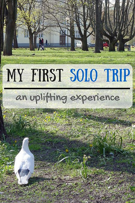 My first solo trip: a reassuring, uplifting experience