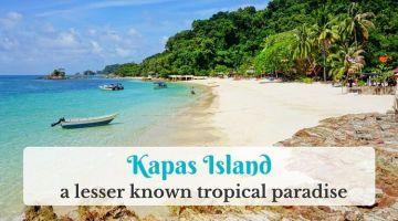 Kapas island: the beauty of a lesser known tropical paradise