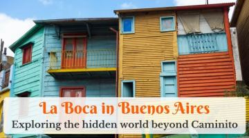 La Boca: exploring the hidden world beyond Caminito