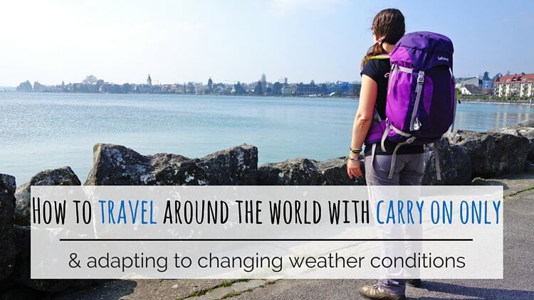 f92139043f1 How to travel around the world with carry on luggage only