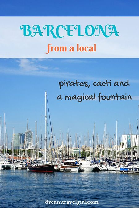Barcelona from a local: pirates, cacti and a magical fountain