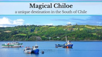 Magical Chiloe: exploring a unique destination in the south of Chile