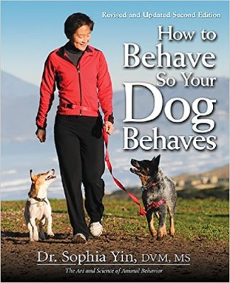 How to Behave so Your Dog Behaves by Dr Sophia Yin on Amazon
