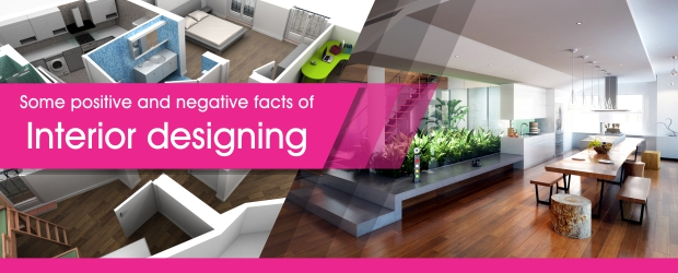 Some Positive And Negative Facts Of Interior Designing – Best