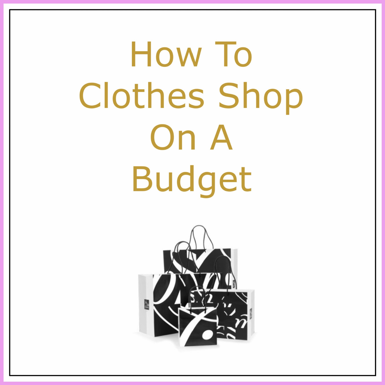 How To Clothes Shop On A Budget Graphic