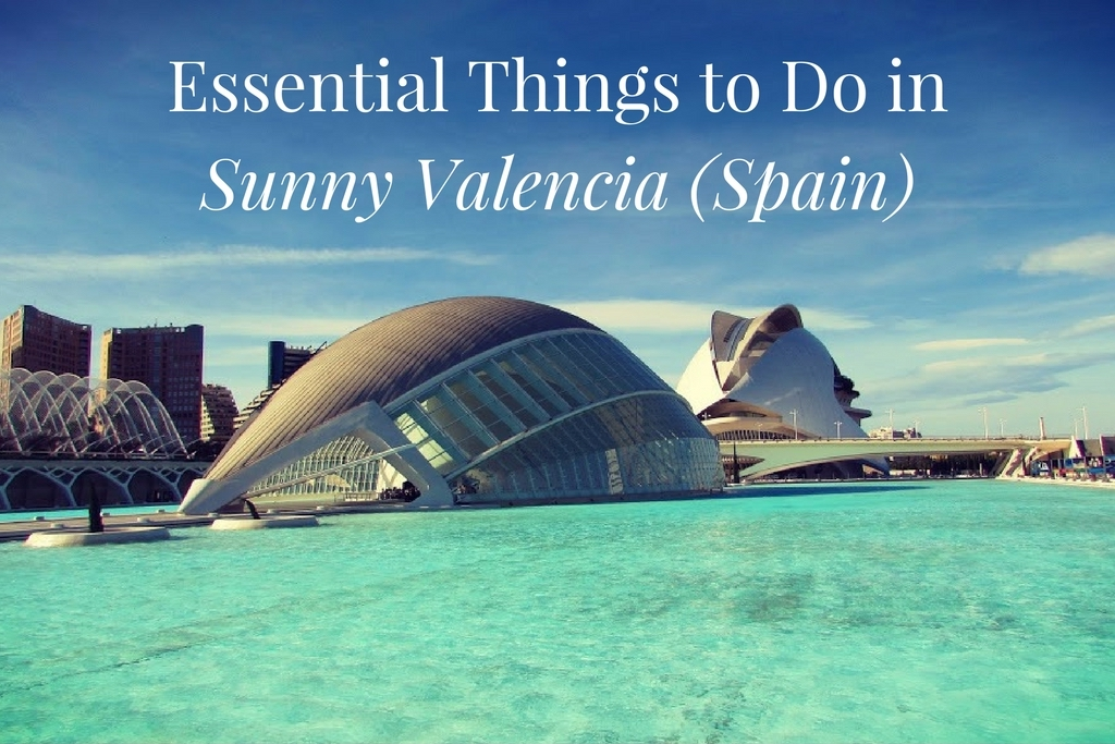 Best things to do in Valencia, Spain - travel blog guide