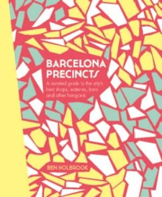 Barcelona Precincts Travel Guide Book - Ben Holbrook