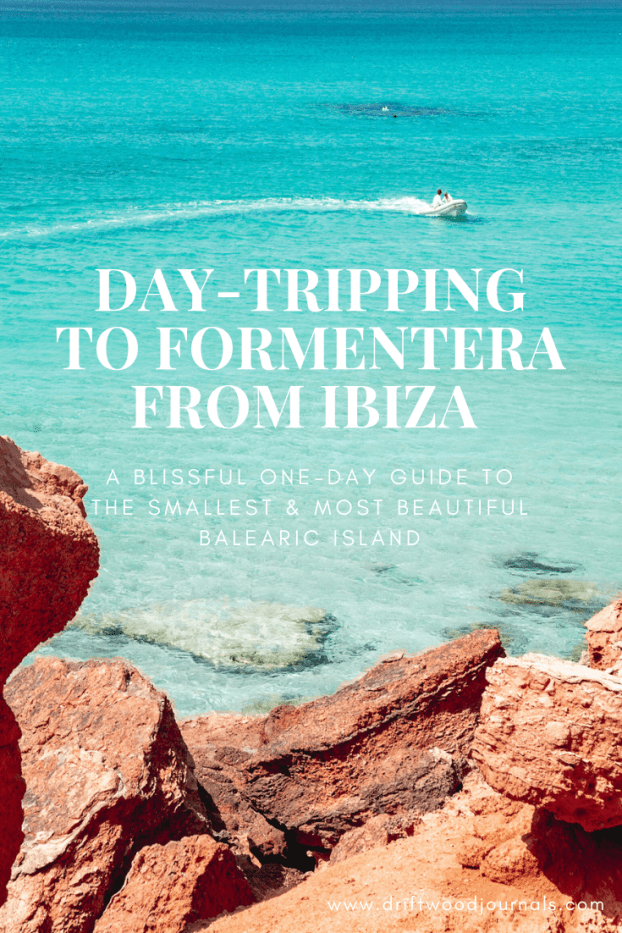 Day-Tripping to Formentera from Ibiza ~ A Blissful One-Day Guide to the Smallest & Most Beautiful Balearic Island