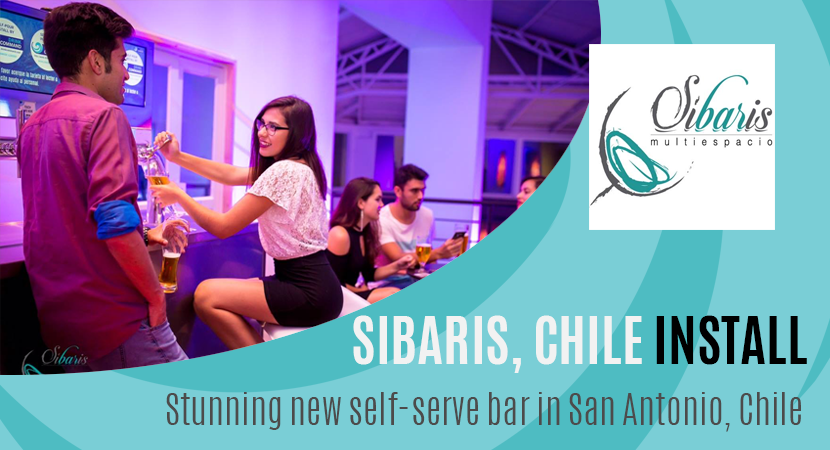 Blog post image header with the text 'Sibaris, Chile Installs - stunning new self-serve bar in San Antonio, Chile' features image of friends smiling and pouring their own beers at the self-serve taps
