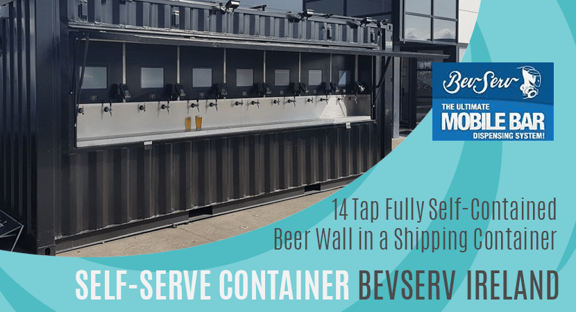 14 Tap Self Serve Shipping Container for BevServ Ireland